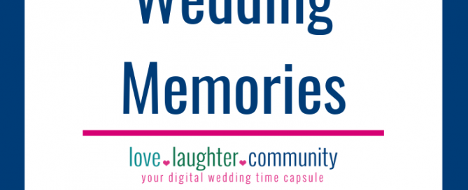 5 Helpful Tips for Saving Wedding Memories