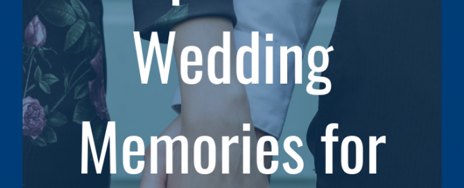 Personal and meaningful wedding memories to be saved for a future experience