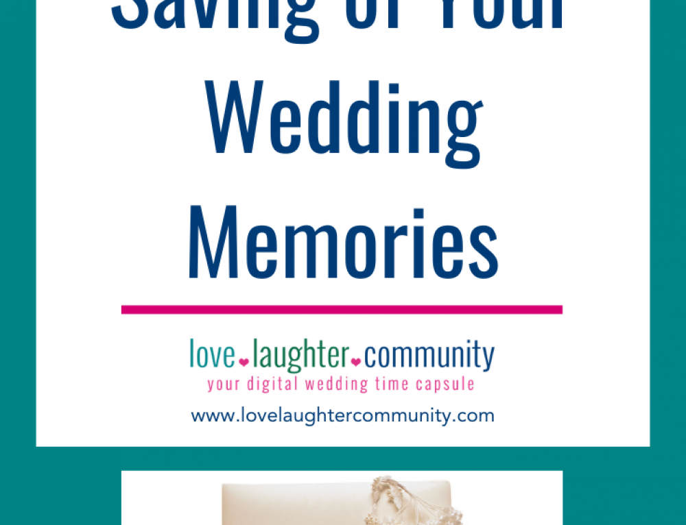 Planning for the Saving of Your Wedding Memories