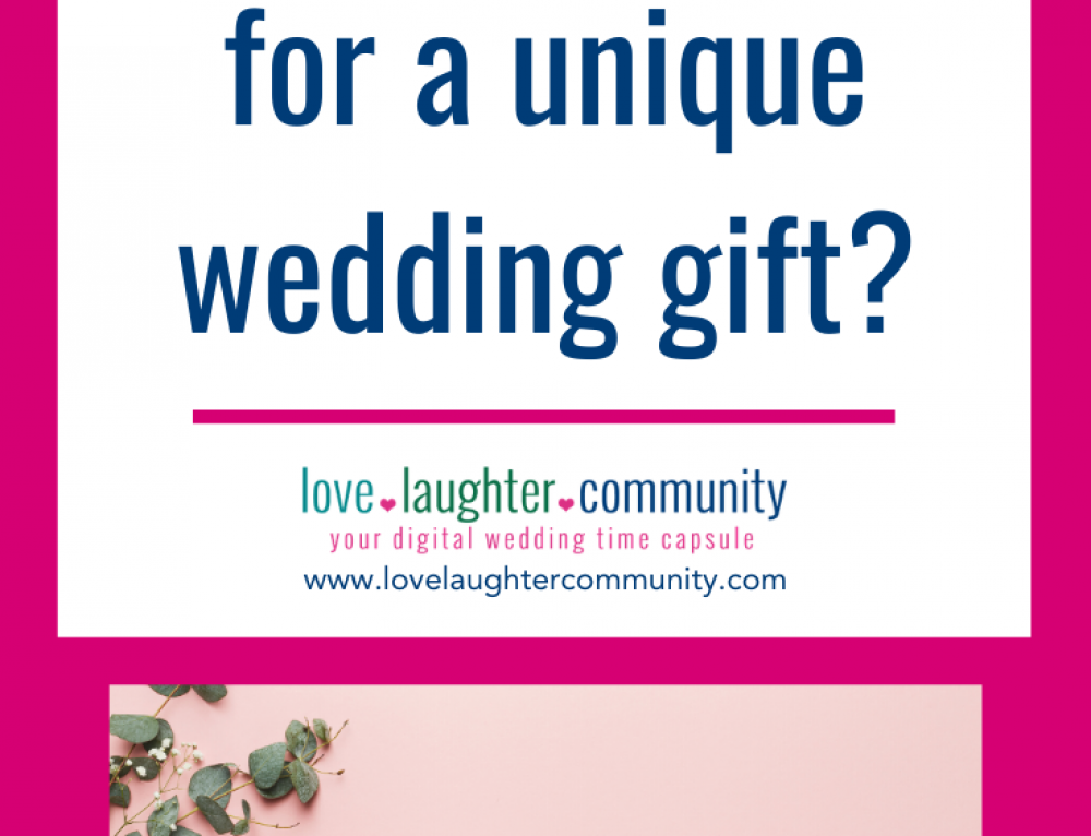 Is it the time for a unique wedding gift?