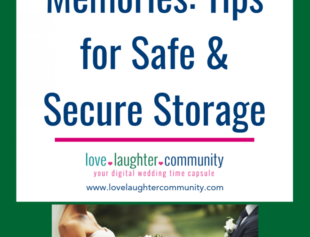 Your Wedding Memories – Tips for Safe and Secure Storage