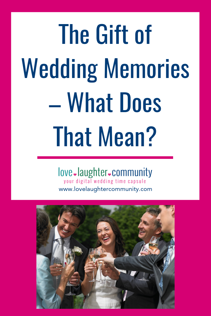 The gift of wedding memories - what does that mean?