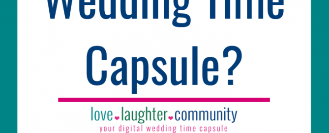 The reasons a couple should get a digital wedding time capsule.