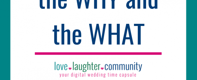 The why and what of a digital wedding time capsule.