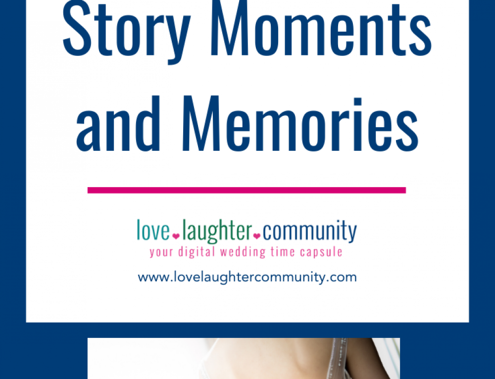 Your Wedding Story Moments and Memories